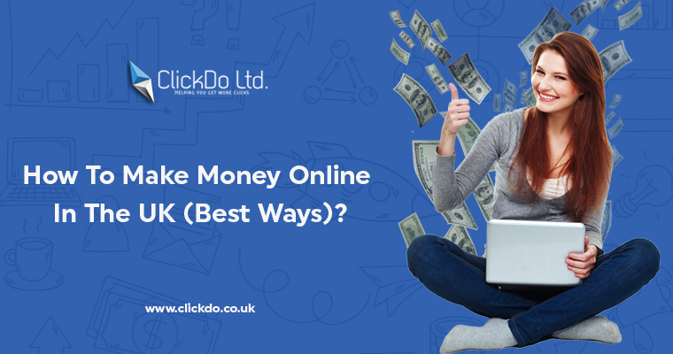 How to make money online UK working from home? | The Widest Web
