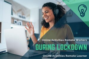 8 Online Activities Remote Workers & Learners Did During Lockdown